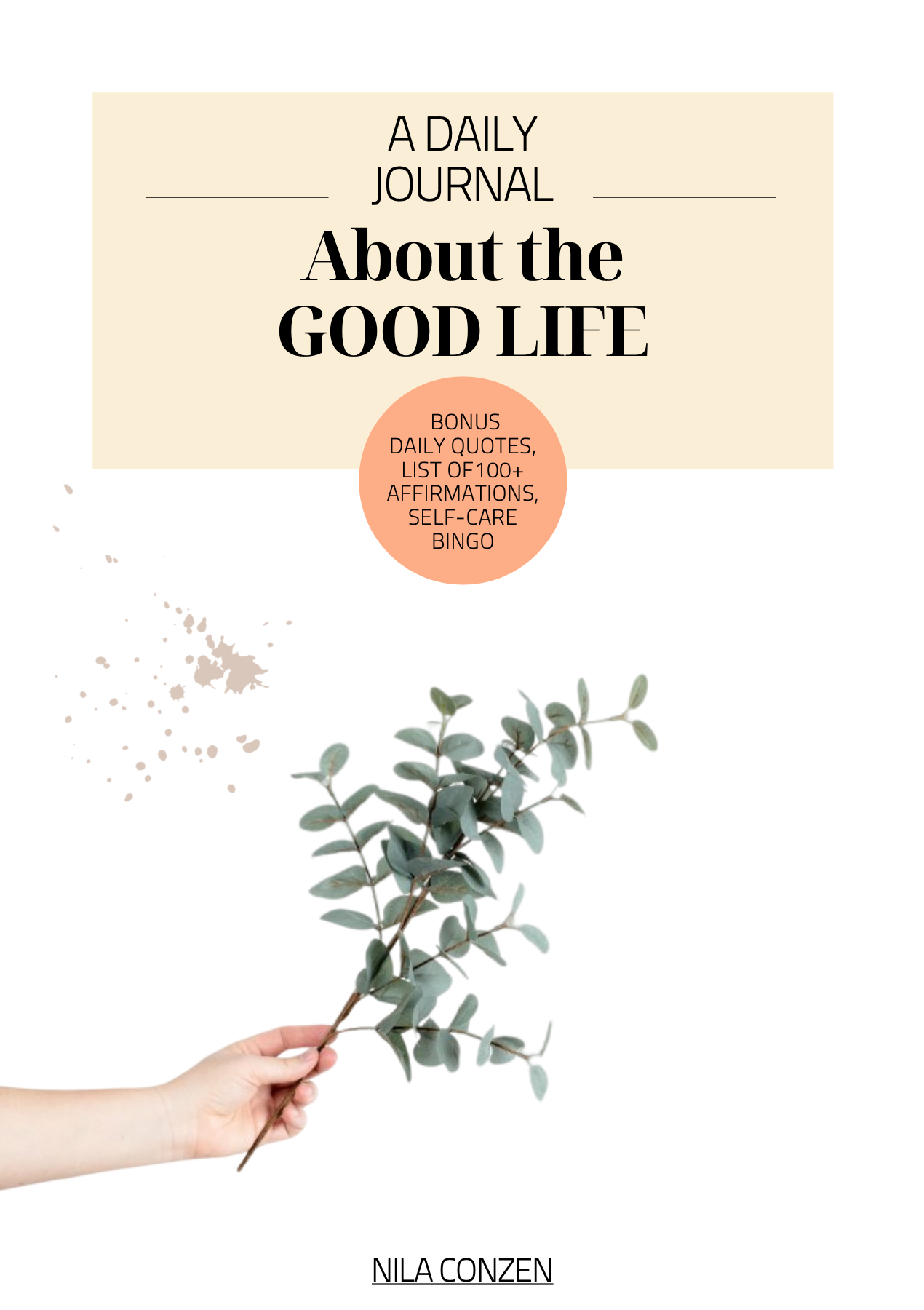 About the good life journal Nila Conzen